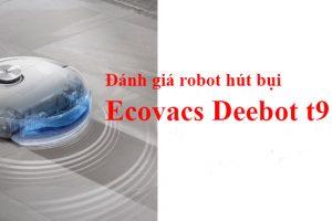 Đánh giá Ecovacs Deebot T9 Aivi – Có nên mua?